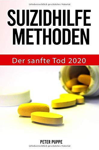 Suizidhilfe Methoden: Der sanfte Tod 2020