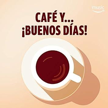 Café... ¡y buenos días!