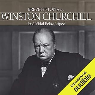 Breve historia de Winston Churchill [A Brief History of Winston Churchill]                   By:                                                                                                                                 José-Vidal Pelaz López                               Narrated by:                                                                                                                                 Juan Miguel Díez                      Length: 9 hrs and 6 mins     29 ratings     Overall 4.9