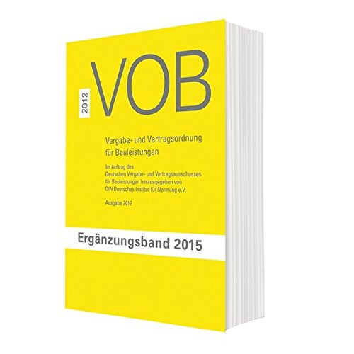 VOB Vergabe- und Vertragsordnung für Bauleistungen: Ergänzungsband 2015 zur VOB Gesamtausgabe 2012
