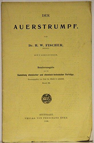 Der Auerstrumpf. Sonderausgabe aus der Sammlung chemischer und chemisch-technischer Vorträge.