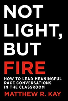 Not Light, but Fire by [Matthew R. Kay]
