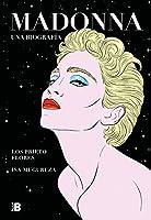 Madonna. Una biografía / Madonna. A Biography