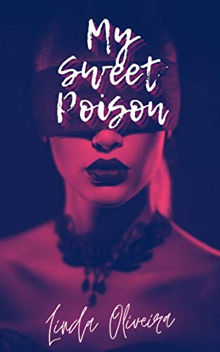 My Sweet Poison: Serie My Sweet - Livro 01