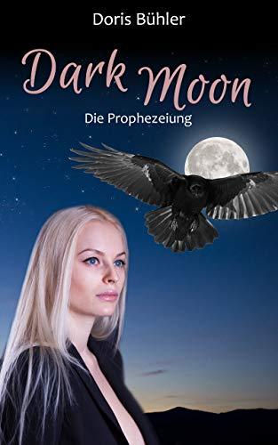 Dark Moon: Die Prophezeiung (German Edition)