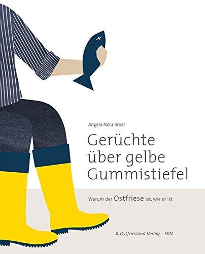 Gerüchte über gelbe Gummistiefel: Warum der Ostfriese ist, wie er ist