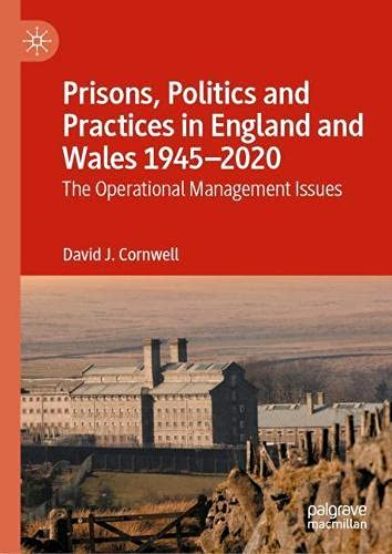 Prisons, Politics and Practices in England and Wales 1945–2020: The Operational Management Issues