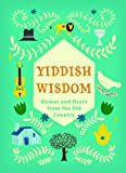 Yiddish Wisdom: Humor and Heart from the Old Country
