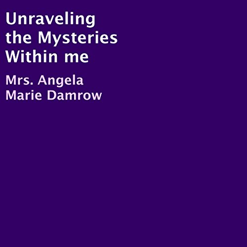 Unraveling the Mysteries Within Me audiobook cover art