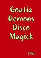 Goatia Demons Disco Magick