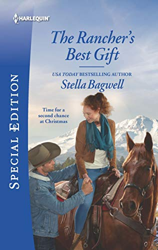 The Rancher's Best Gift (Men of the West Book 2733) (Stella Bagwell Men Of The West Series)
