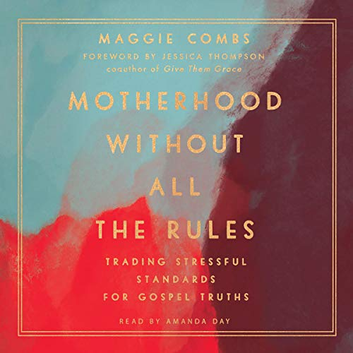 Motherhood Without All the Rules cover art