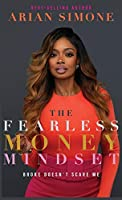 The Fearless Money Mindset: Broke Doesn't Scare Me