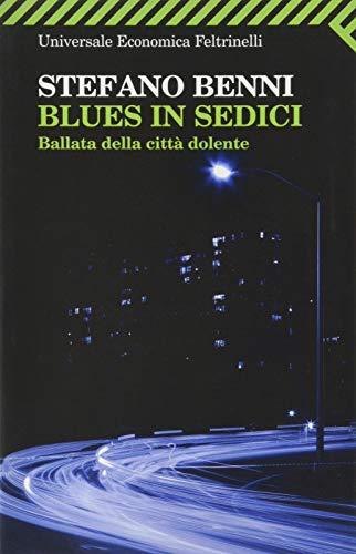 Blues in sedici. Ballata della città dolente: Ballata Della Citta Dolente
