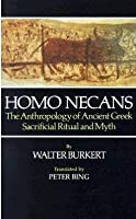 Homo Necans: Anthropology of Ancient Greek Sacrificial Ritual and Myth