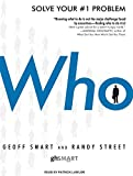 Who: The A Method for Hiring by Geoff Smart Randy Street(2008-10-15) - Tantor Audio - 15/10/2008