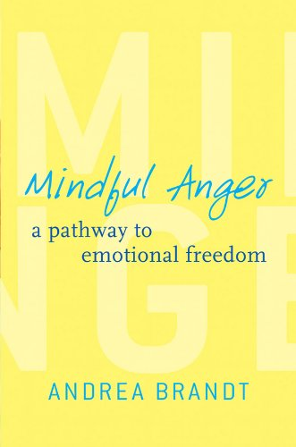 Compare Textbook Prices for Mindful Anger: A Pathway to Emotional Freedom 1 Edition ISBN 9780393708943 by Brandt, Andrea
