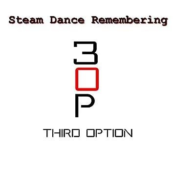 Steam Dance Remembering