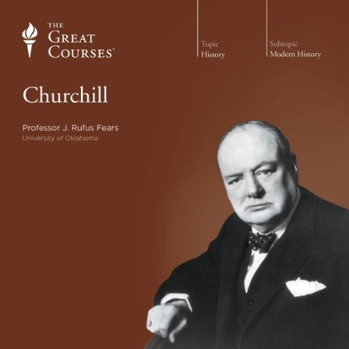 Churchill                   Written by:                                                                                                                                 The Great Courses,                                                                                        J. Rufus Fears                               Narrated by:                                                                                                                                 J. Rufus Fears                      Length: 6 hrs and 15 mins     6 ratings     Overall 4.3