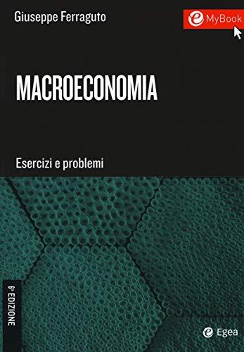 Macroeconomia. Esercizi e problemi. Con Contenuto digitale per download e accesso on line