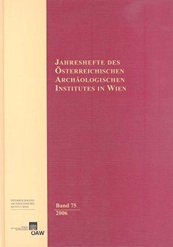 Jahreshefte des Österreichischen Instituts in Wien / Jahreshefte des Österreichischen Archäologischen Instituts in Wien Band 75/2006