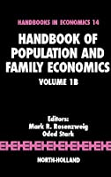 Handbook of Population and Family Economics (Volume 1B) (Handbook of Population and Family Economics, Volume 1B)