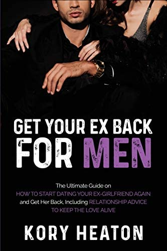 What to tell your ex girlfriend to get her back