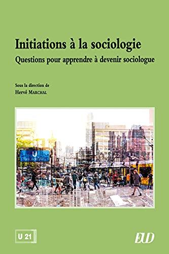 Initiations à la sociologie: Questions pour apprendre à devenir sociologue (French Edition)