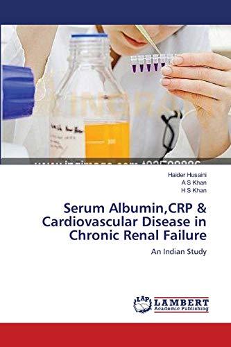 Serum Albumin,CRP & Cardiovascular Disease in Chronic Renal Failure: An Indian Study