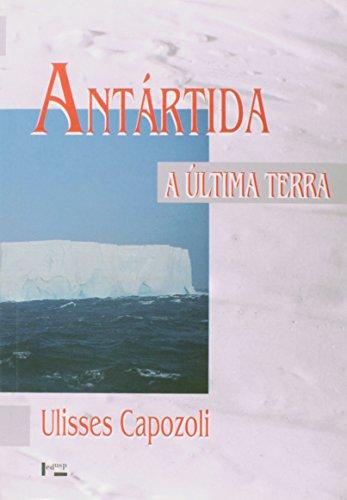 Antártida. A Última Terra