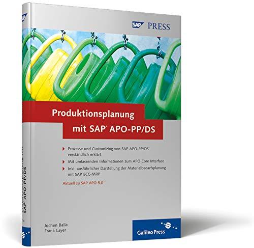 Produktionsplanung mit SAP APO-PP/DS: Prozesse und Customizing in der Praxis (SAP PRESS)