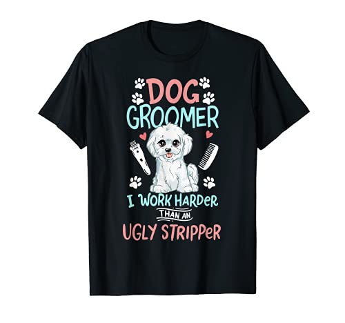 I Work Harden Than An Ugly Stripper Tondeuse pour chien T-Shirt