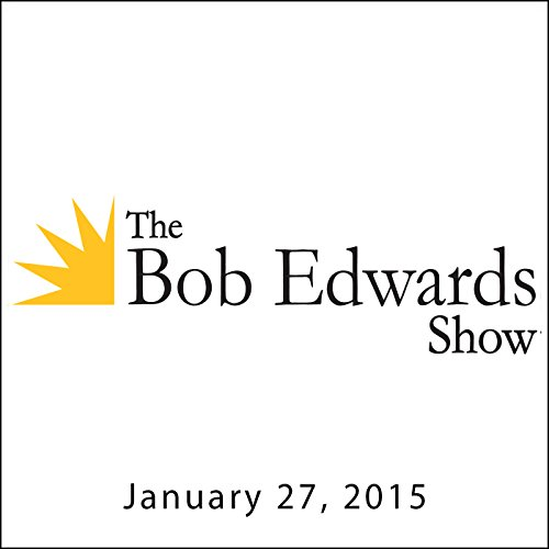 The Bob Edwards Show, Elie Wiesel and Hans Westra, January 27, 2015 audiobook cover art