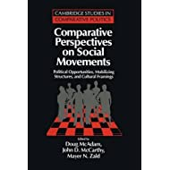 Comparative Perspectives on Social Movements: Political Opportunities, Mobilizing Structures, and Cultural Framings (Cambridge Studies in Comparative Politics)
