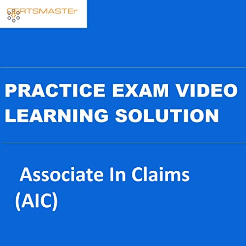 CERTSMASTEr Associate in Claims (AIC) Practice Exam Video Learning Solutions