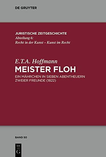 Meister Floh: Ein Mährchen in sieben Abentheuern zweier Freunde. 1822. (Juristische Zeitgeschichte / Abteilung 6 50)
