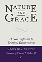 Nature and Grace: A New Approach to Thomistic Ressourcement