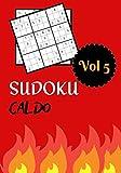 SUDOKU CALDO: Vol 5 | Livello difficile con soluzioni