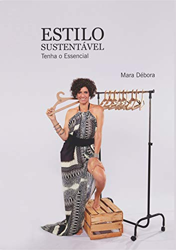 Estilo Sustentável : Tenha o essencial (Portuguese Edition)
