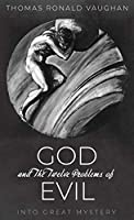 God and The Twelve Problems of Evil