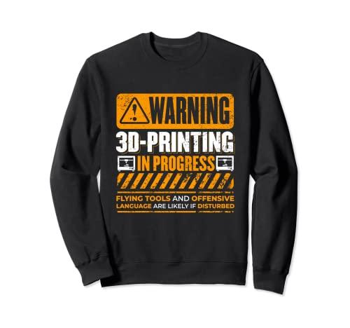 Impresora 3D de advertencia vintage en curso Nerdy 3D Sudadera