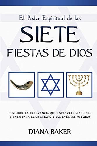 El Poder Espiritual de las Siete Fiestas de Dios: Descubre la relevancia que estas celebraciones tienen para el cristiano y los eventos futuros