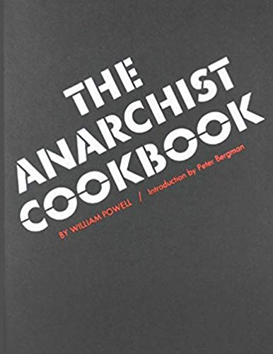 The Anarchist Cookbook by [William Powell, Peter  M Bergman]