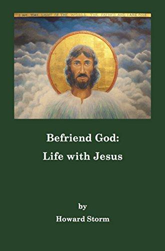 Befriend God: Life with Jesus