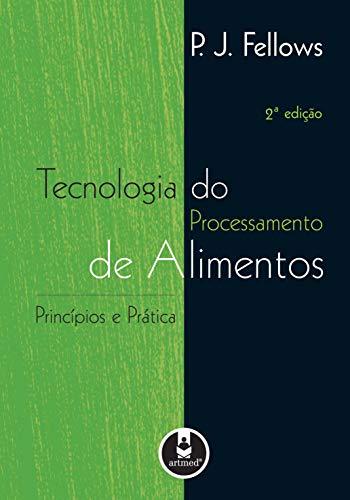 Tecnologia do Processamento de Alimentos: Princípios e Prática