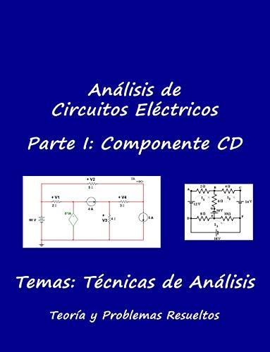Circuitos Eléctricos: Parte CD: Problemas resueltos capítulos 1 y 2