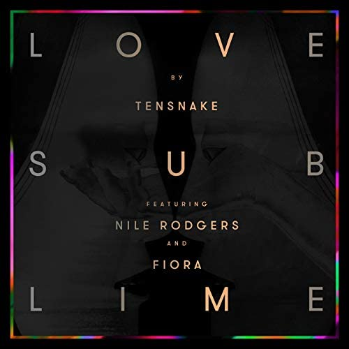 Tensnake feat. Nile Rodgers & Fiora