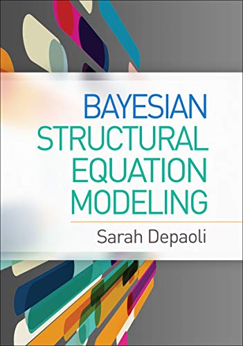 Compare Textbook Prices for Bayesian Structural Equation Modeling Methodology in the Social Sciences Annotated Edition ISBN 9781462547746 by Depaoli, Sarah