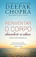 Reinventar o Corpo, Descobrir a Alma (Portuguese Edition)
