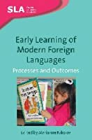 Early Learning of Modern Foreign Languages: Processes and Outcomes (Second Language Acquisition)
